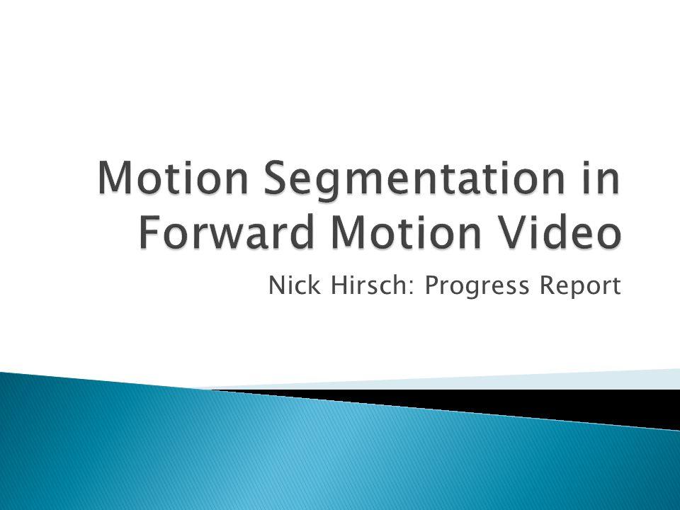 Nick Hirsch: Progress Report