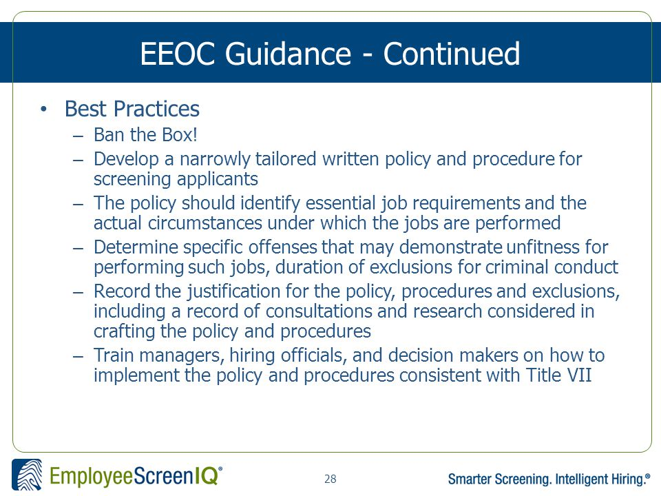 28 EEOC Guidance - Continued Best Practices – Ban the Box.
