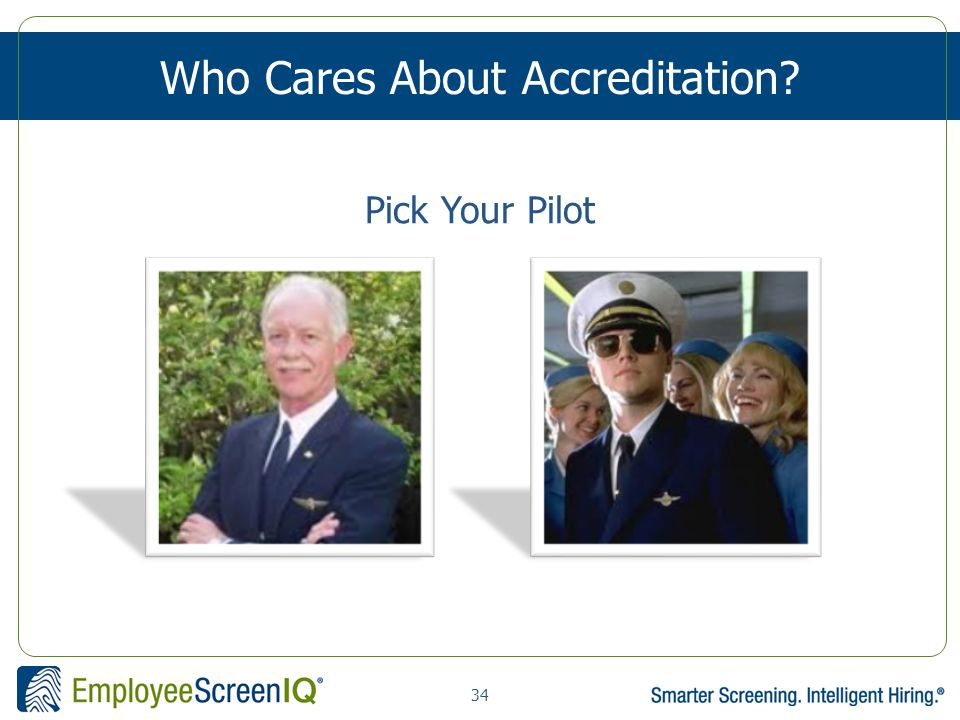34 Who Cares About Accreditation Pick Your Pilot