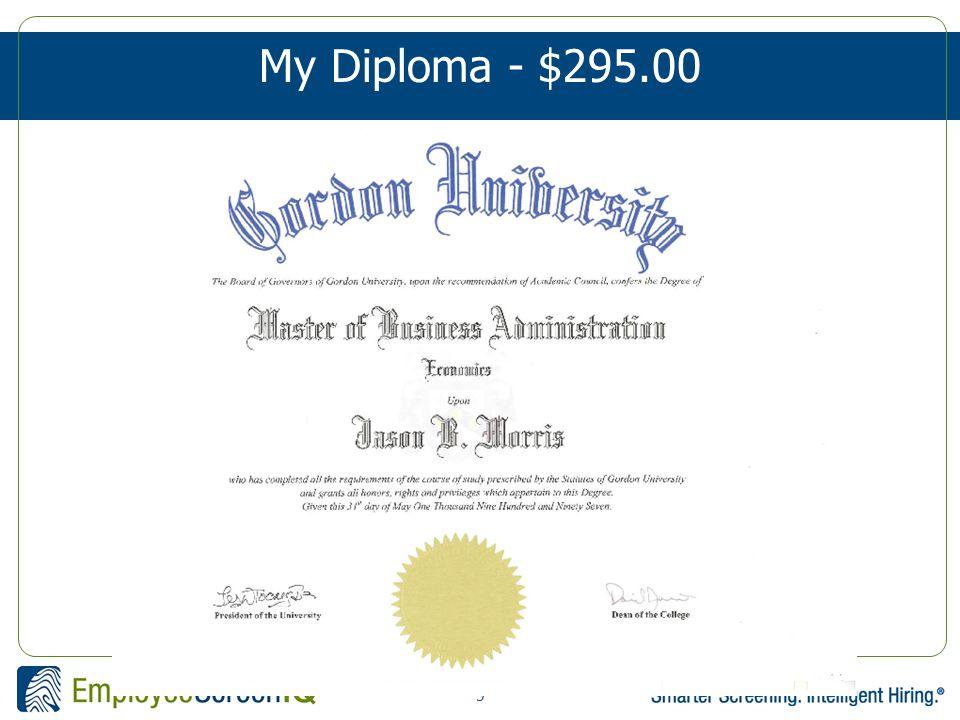 5 My Diploma - $295.00