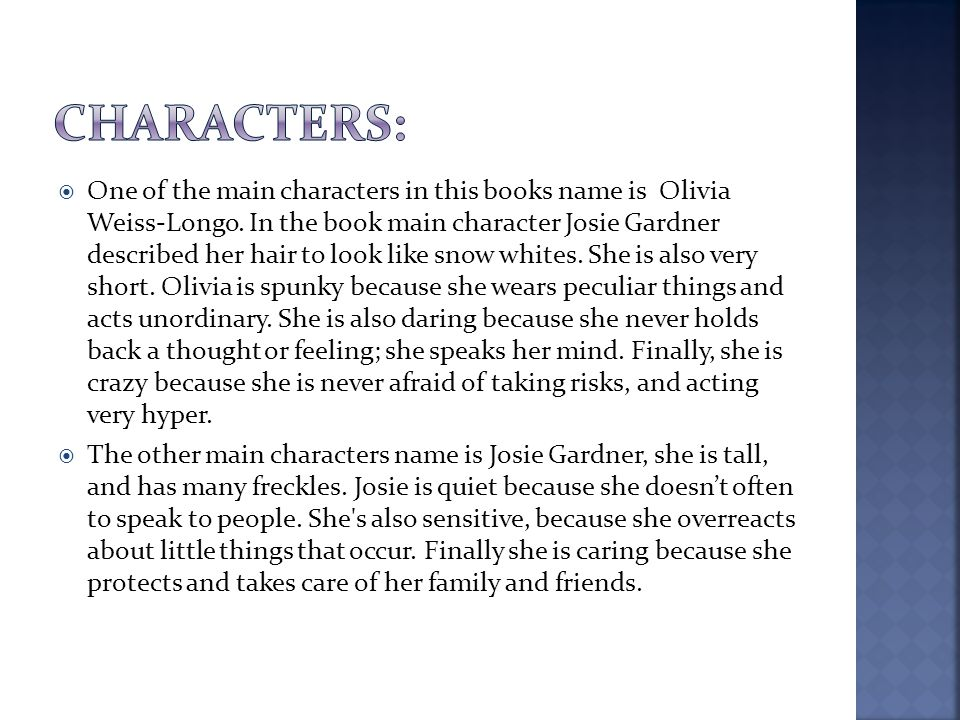  One of the main characters in this books name is Olivia Weiss-Longo.