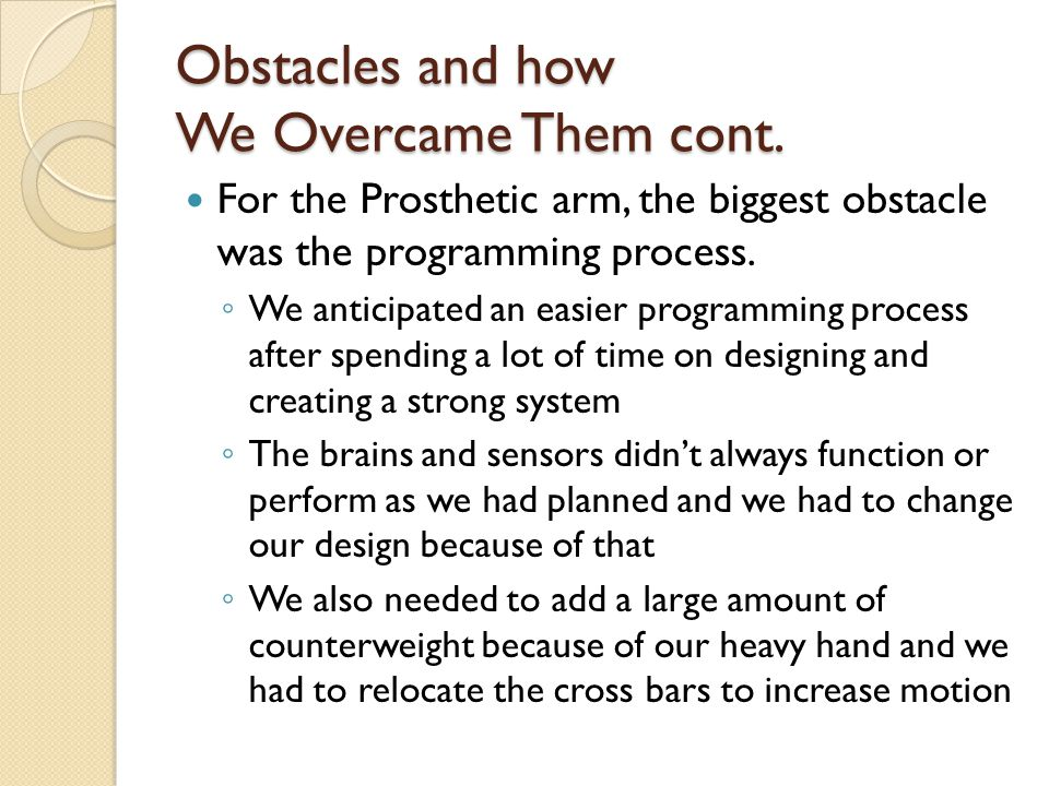 Obstacles and how We Overcame Them cont.