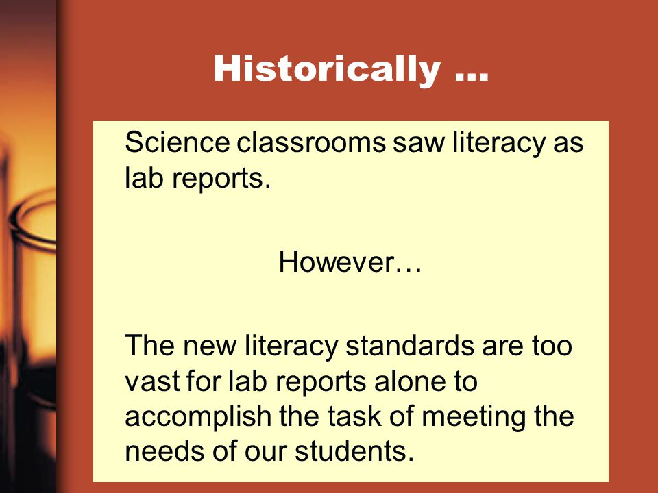 Historically … Science classrooms saw literacy as lab reports.