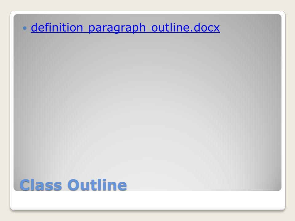 Class Outline definition paragraph outline.docx