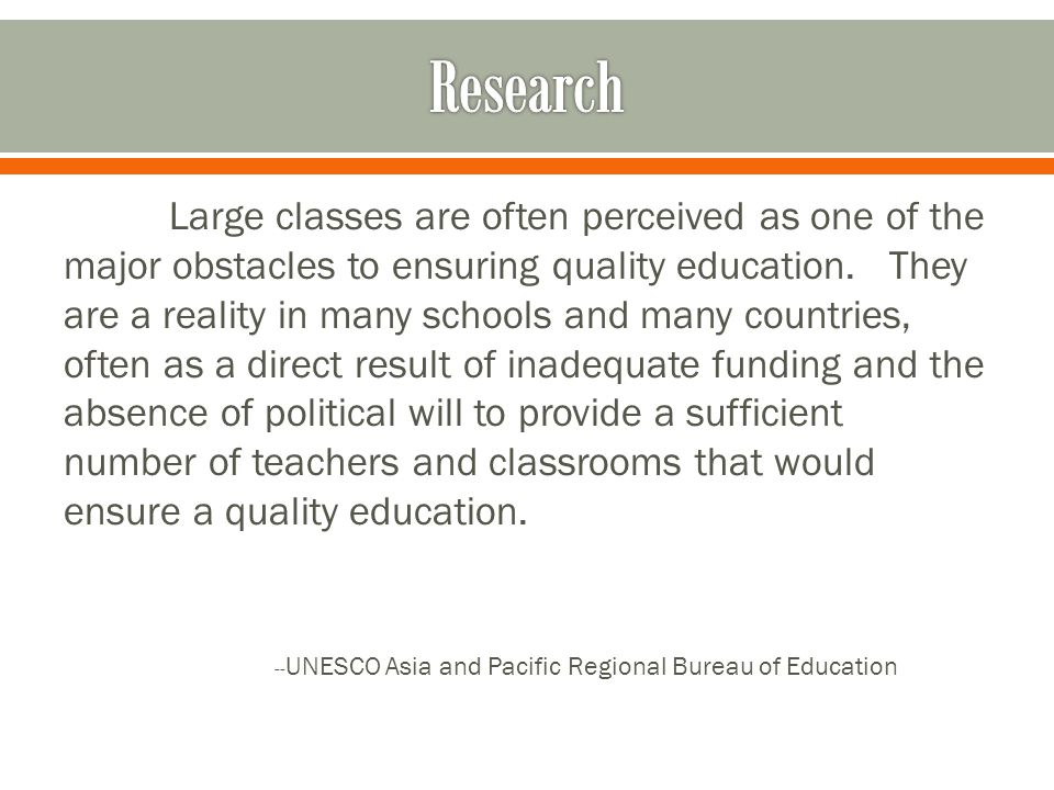 Large classes are often perceived as one of the major obstacles to ensuring quality education. They are a reality in many schools and many countries,