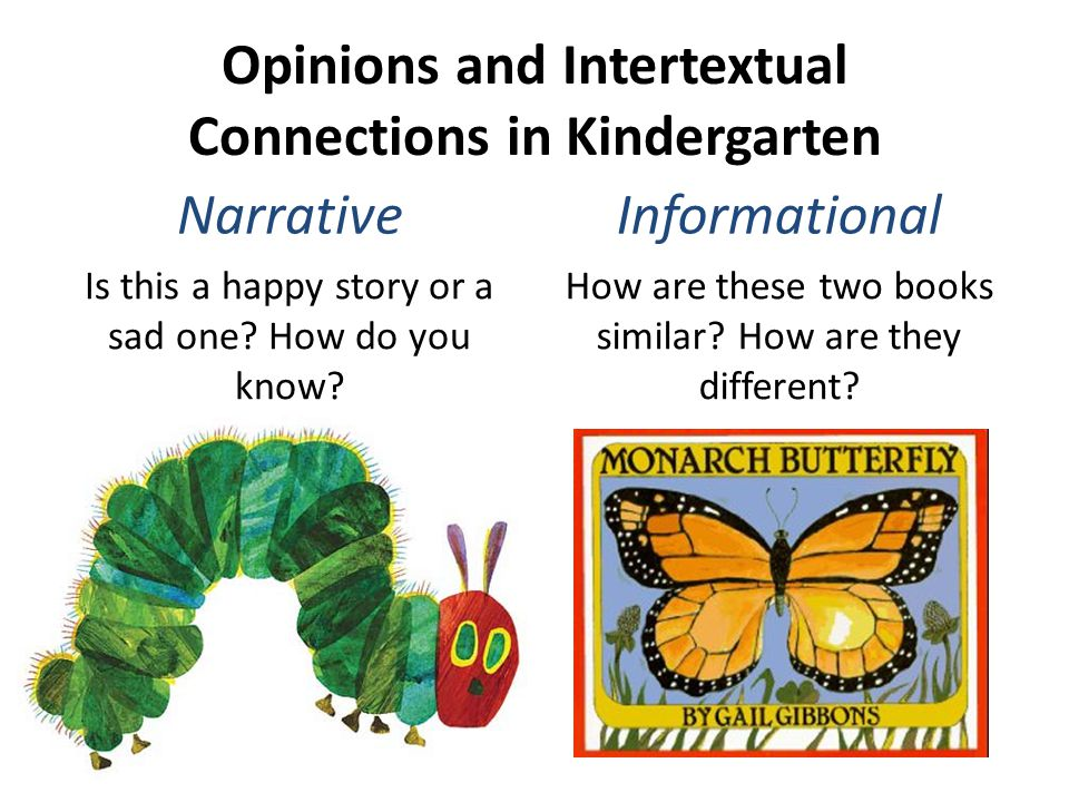 Opinions and Intertextual Connections in Kindergarten Narrative Is this a happy story or a sad one.