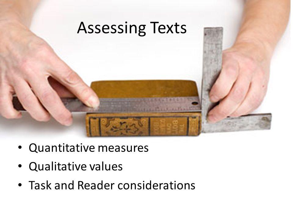 Assessing Texts Quantitative measures Qualitative values Task and Reader considerations