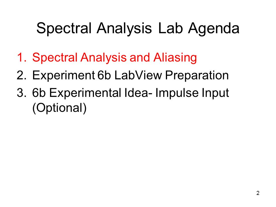 Spectral Analysis Often, you will sample a signal that is not a simple sine or cosine wave but a combination of several.
