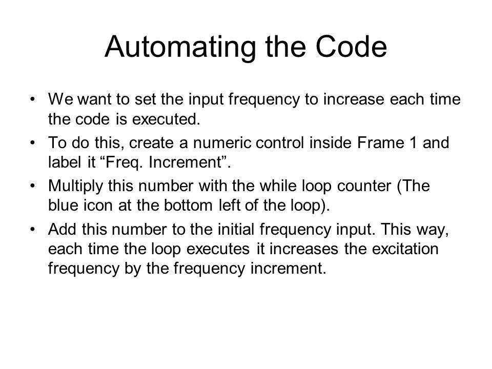 We want to set the input frequency to increase each time the code is executed.