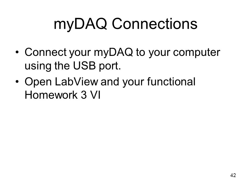 myDAQ Connections Connect your myDAQ to your computer using the USB port.