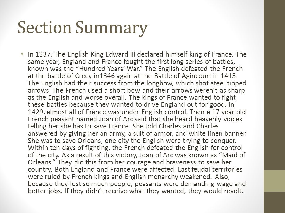 Section Summary In 1337, The English King Edward III declared himself king of France. The same year, England and France fought the first long series o