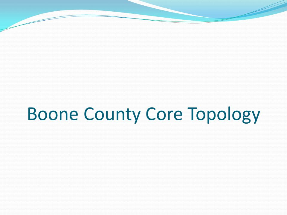 Boone County Core Topology