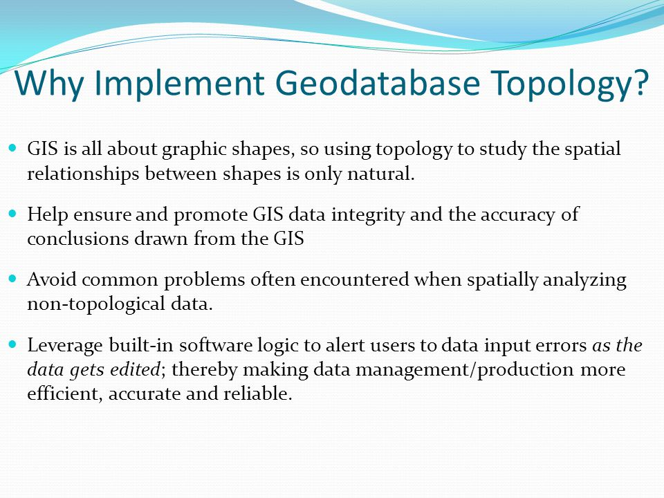 Why Implement Geodatabase Topology.