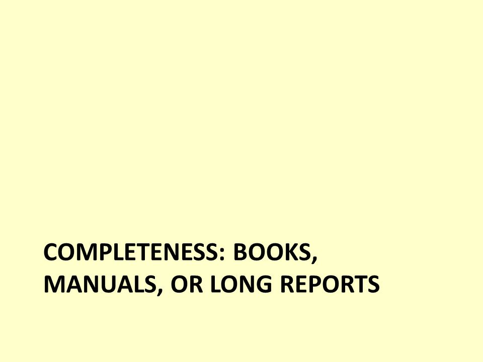 COMPLETENESS: BOOKS, MANUALS, OR LONG REPORTS