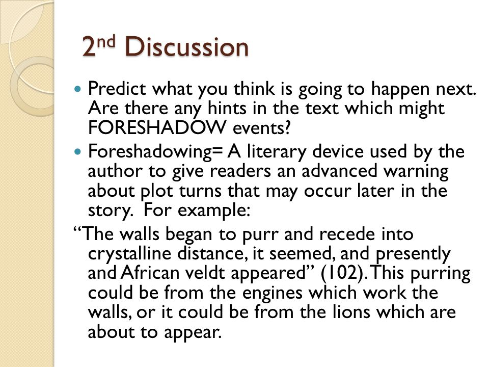 2 nd Discussion Predict what you think is going to happen next.