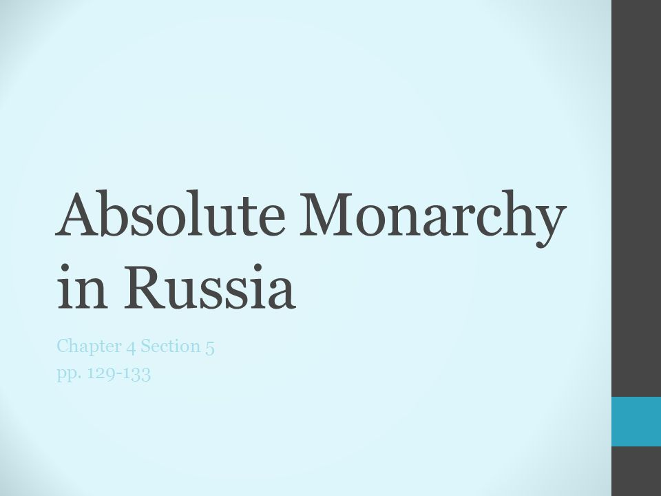 Absolute Monarchy in Russia Chapter 4 Section 5 pp. 129-133