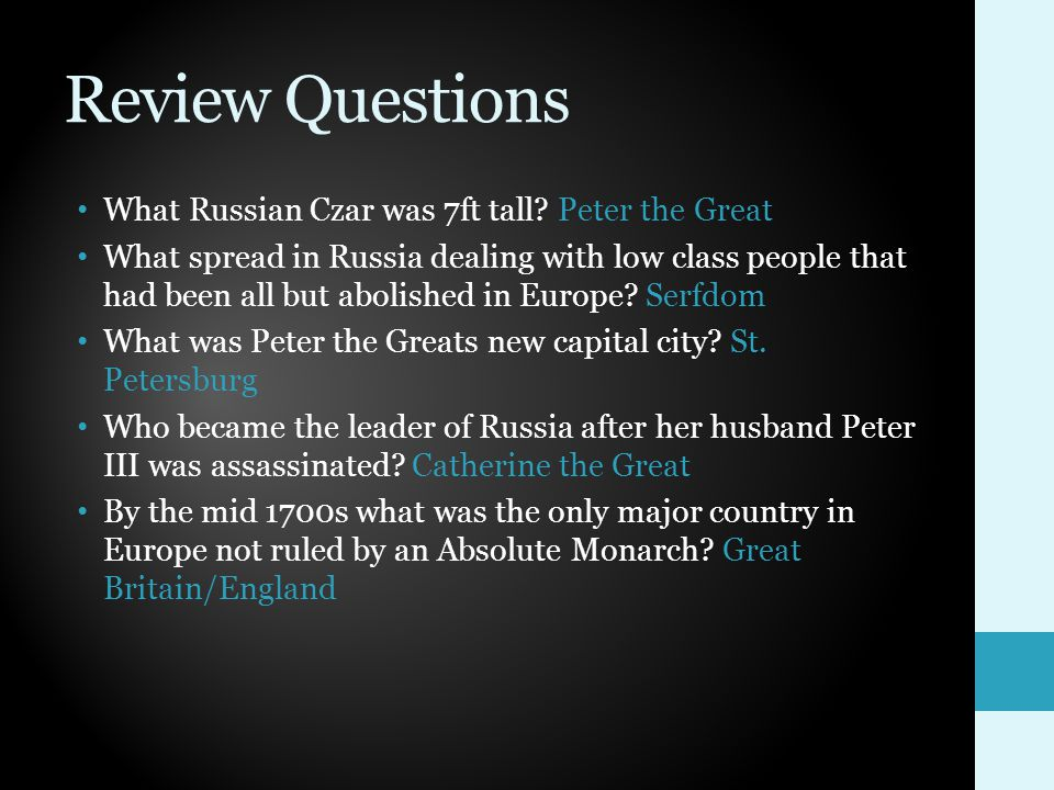 Review Questions What Russian Czar was 7ft tall.