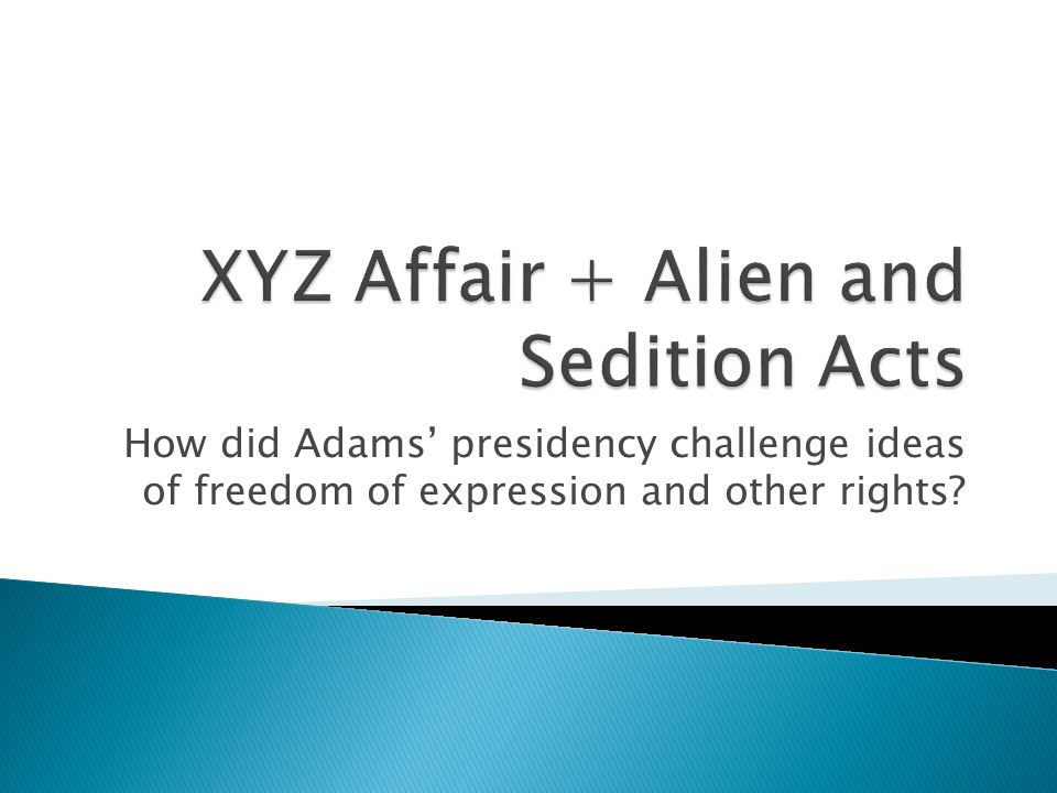 How did Adams' presidency challenge ideas of freedom of expression and other rights