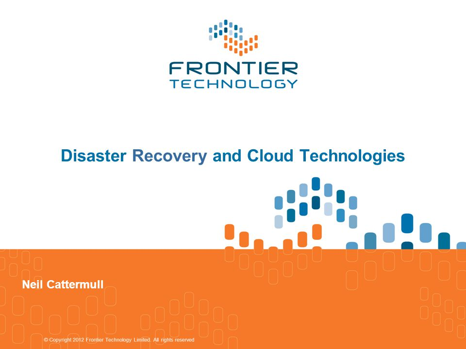 Disaster Recovery and Cloud Technologies Neil Cattermull