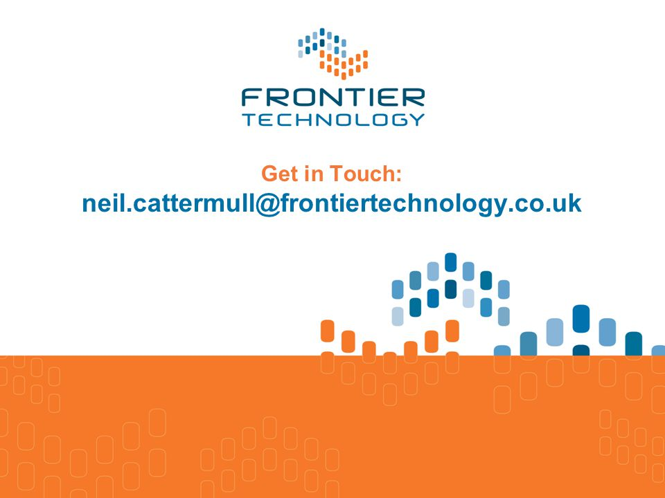 Get in Touch: neil.cattermull@frontiertechnology.co.uk