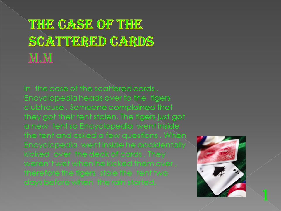 In the case of the scattered cards, Encyclopedia heads over to the tigers clubhouse.