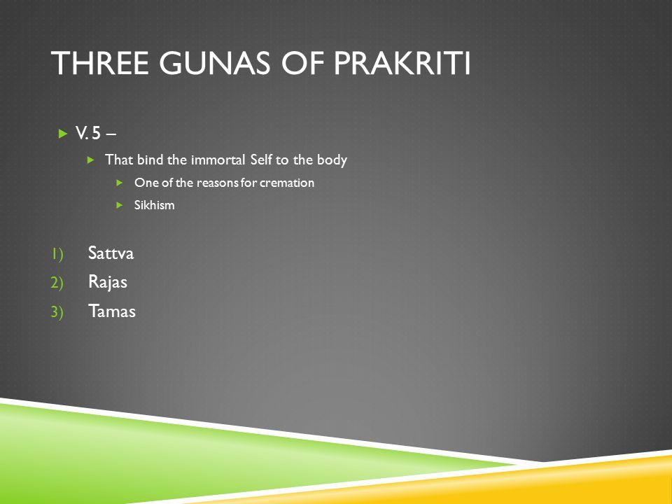 THREE GUNAS OF PRAKRITI  V.