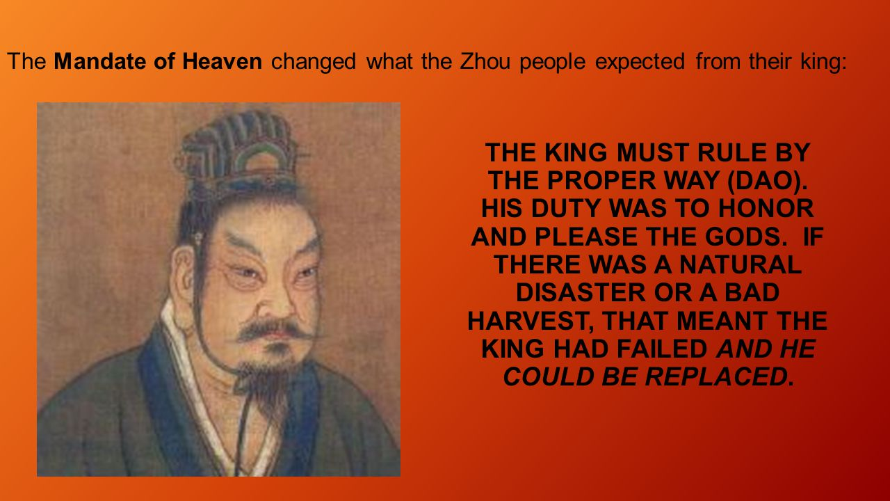 "The ""Mandate of Heaven"" is the belief that the Chinese king's right to rule came from the gods. The Mandate stated the idea that the gods chose a wise"