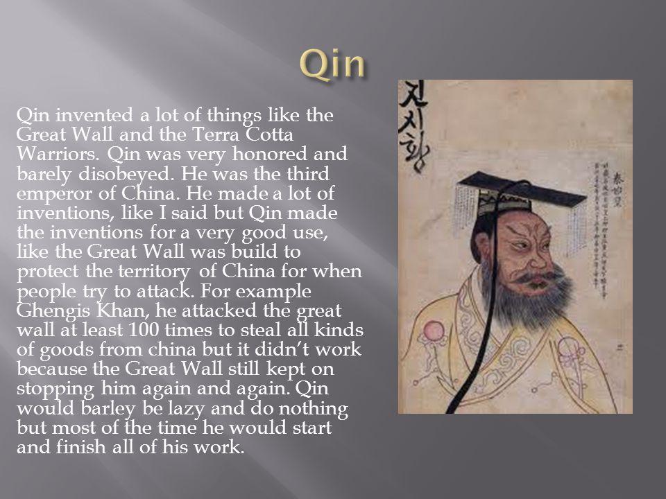 Qin invented the Terra Cotta Warriors.