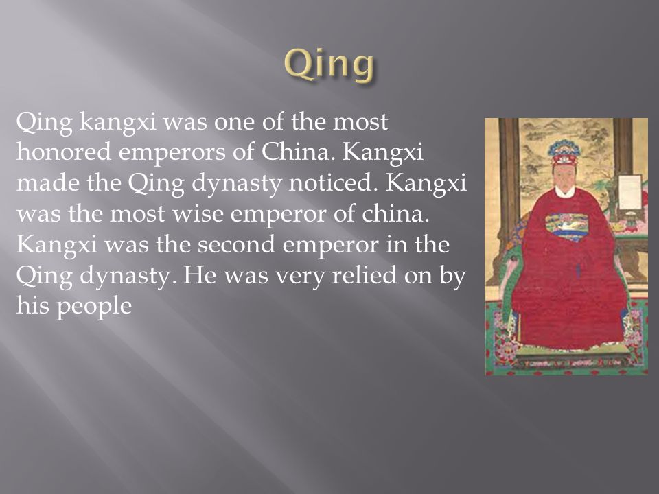 Qing kangxi was one of the most honored emperors of China.