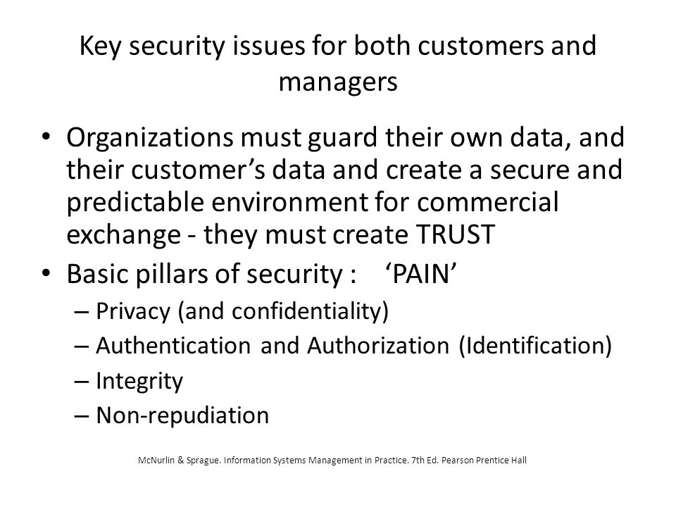 Key security issues for both customers and managers Organizations must guard their own data, and their customer's data and create a secure and predict