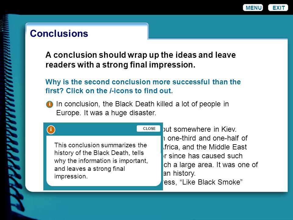 Conclusions EXIT A conclusion should wrap up the ideas and leave readers with a strong final impression.