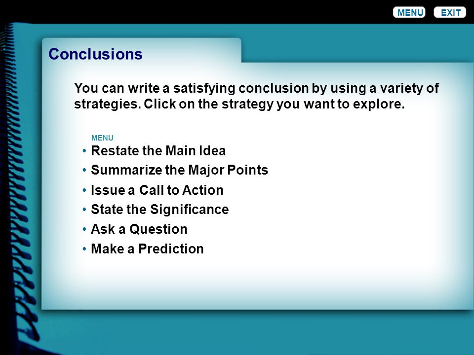 EXIT Conclusions Make a Prediction A prediction challenges the reader to accept your conclusions about your topic.