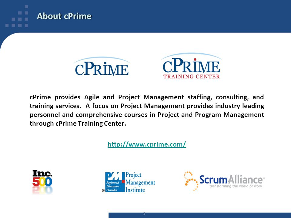 About cPrime cPrime provides Agile and Project Management staffing, consulting, and training services. A focus on Project Management provides industry