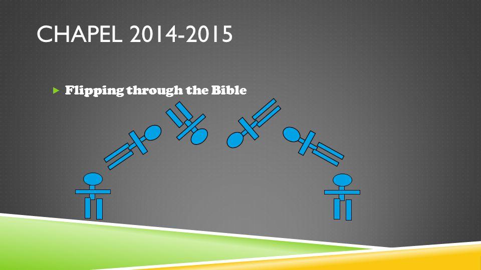 CHAPEL 2014-2015  Flipping through the Bible