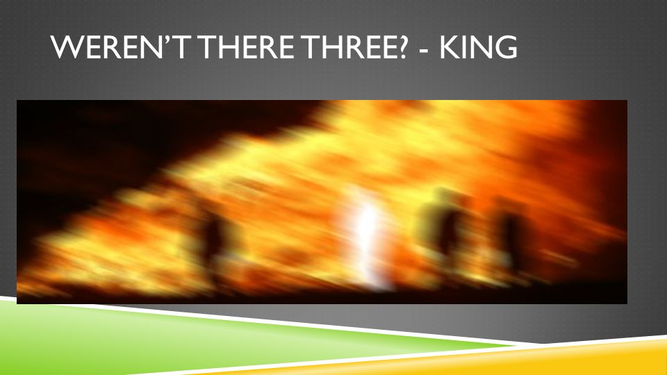 WEREN'T THERE THREE? - KING