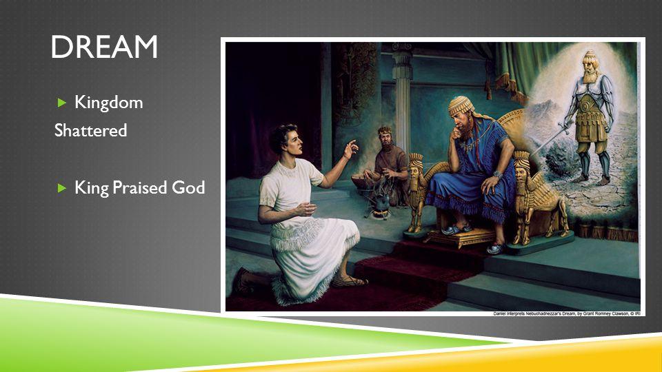 DREAM  Kingdom Shattered  King Praised God