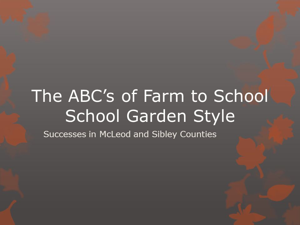 The ABC's of Farm to School School Garden Style Successes in McLeod and Sibley Counties