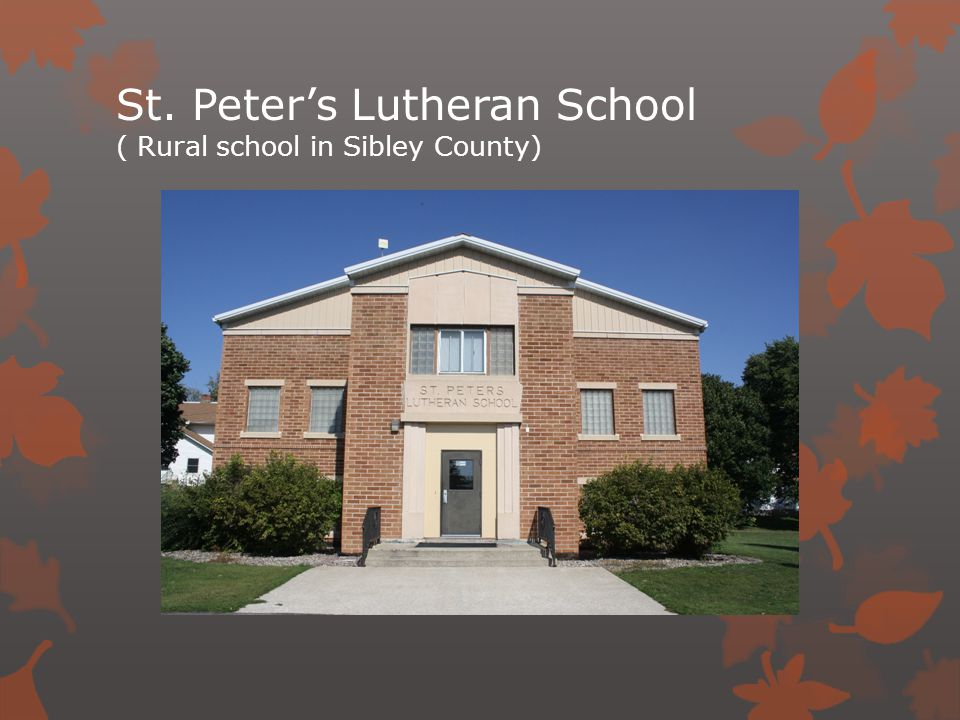 St. Peter's Lutheran School ( Rural school in Sibley County)
