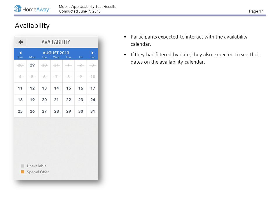Mobile App Usability Test Results Conducted June 7, 2013 Page 17 Availability Participants expected to interact with the availability calendar.