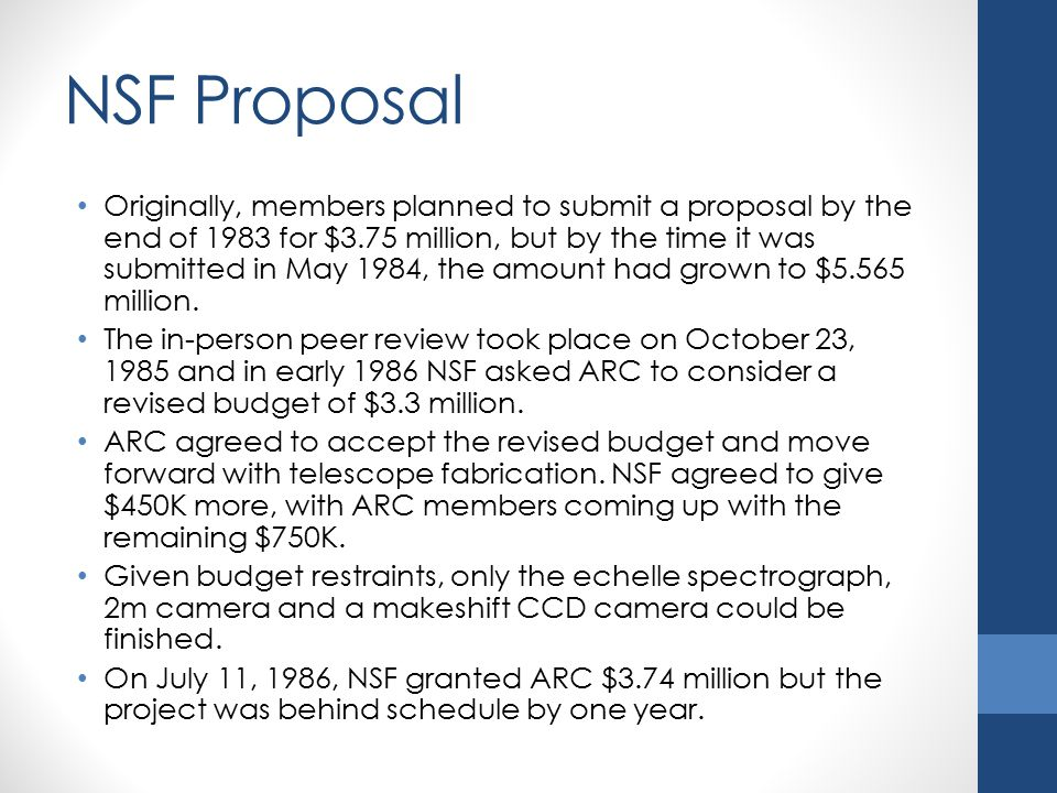 NSF Proposal Originally, members planned to submit a proposal by the end of 1983 for $3.75 million, but by the time it was submitted in May 1984, the amount had grown to $5.565 million.