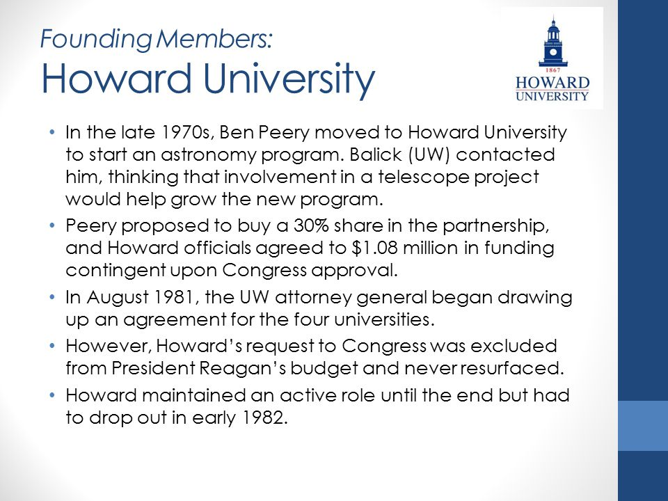 Founding Members: Howard University In the late 1970s, Ben Peery moved to Howard University to start an astronomy program. Balick (UW) contacted him,