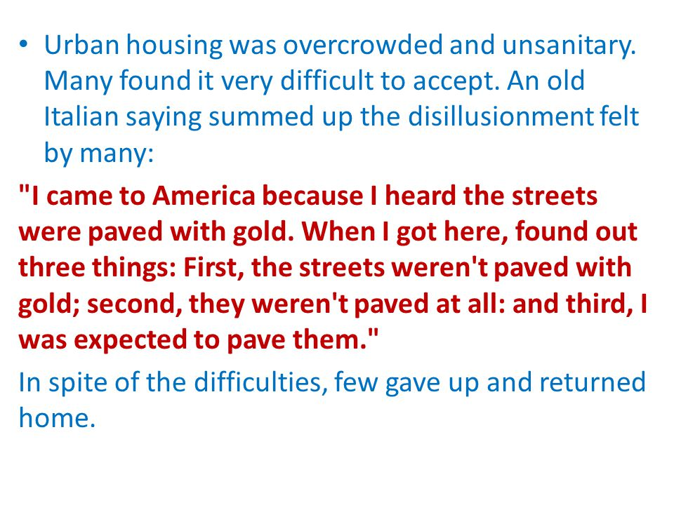Urban housing was overcrowded and unsanitary. Many found it very difficult to accept.