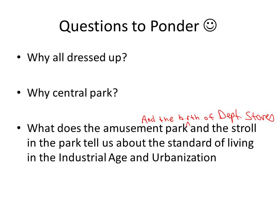 Questions to Ponder Why all dressed up. Why central park.