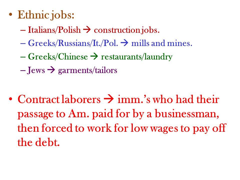 Ethnic jobs: – Italians/Polish  construction jobs.