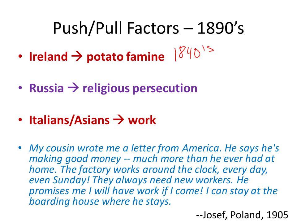 Ellis Island – East Coast Angel Island – West Coast Worked hard. Assimilated. Close comm.'s