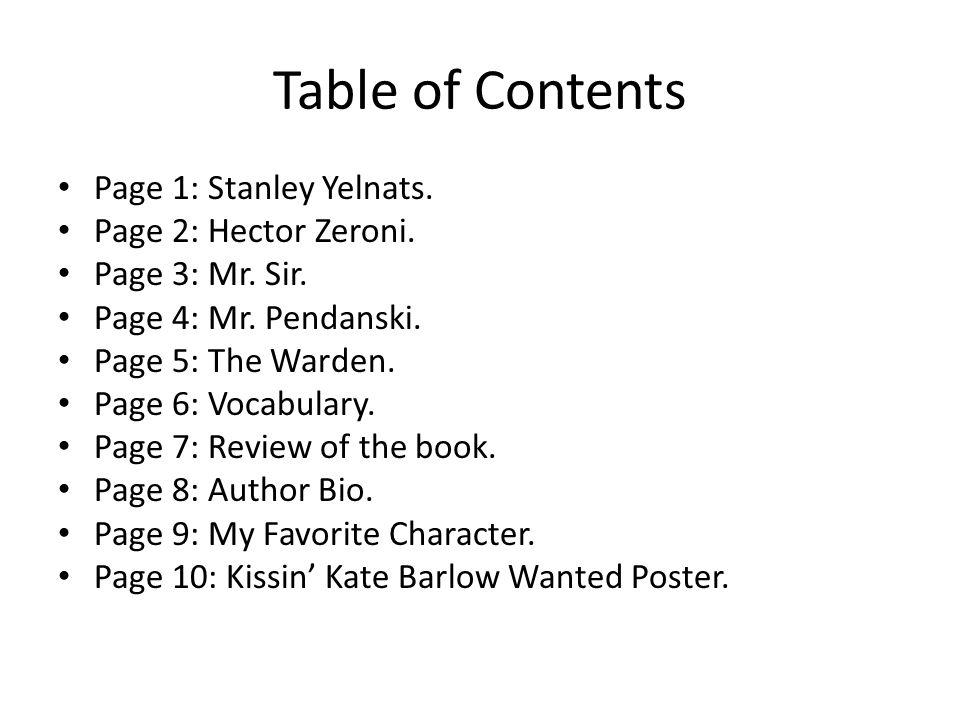 Characters Stanley Yelnats Hector Zero Zeroni Mr. Sir Mr. Pendanski The Warden