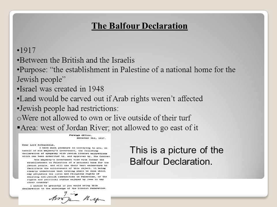 """The Balfour Declaration 1917 Between the British and the Israelis Purpose: """"the establishment in Palestine of a national home for the Jewish people"""" I"""
