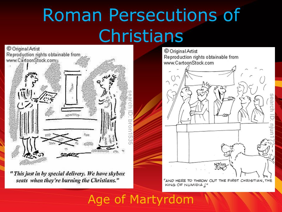 Roman Persecutions of Christians Age of Martyrdom