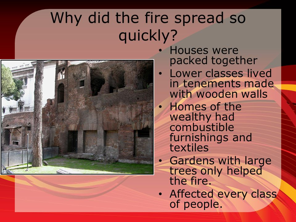 Why did the fire spread so quickly.