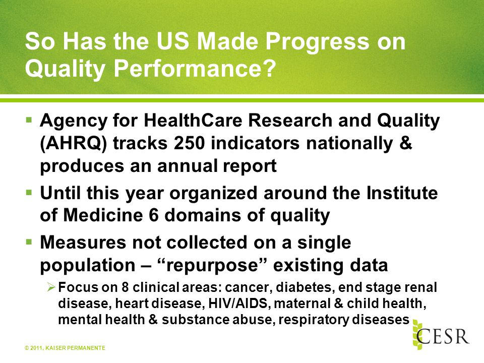 © 2011, KAISER PERMANENTE So Has the US Made Progress on Quality Performance.